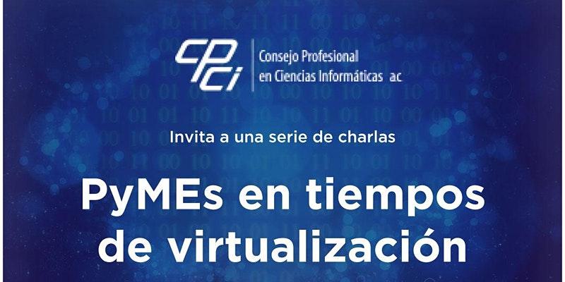 """Ciclo de charlas: """"Pymes en tiempos de virtualización"""""""